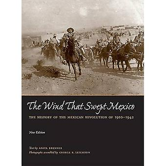 The Wind That Swept Mexico - The History of the Mexican Revolution of