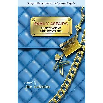 Secrets of My Hollywood Life - Family Affairs by Jen Calonita - 978031