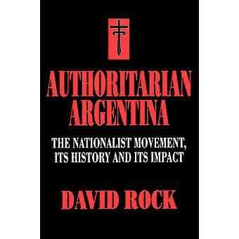 Argentina autoritaria - el movimiento nacionalista - su historia y yo