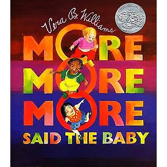 -More More More - Said the Baby - 3 Love Stories by Vera B. Williams -