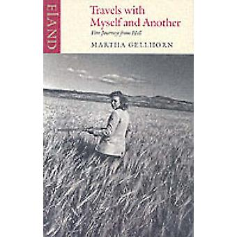 Travels with Myself and Another (New edition) by Martha Gellhorn - 97