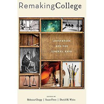 Refazer a faculdade - inovação e as artes liberais por Rebecca S. Chopp