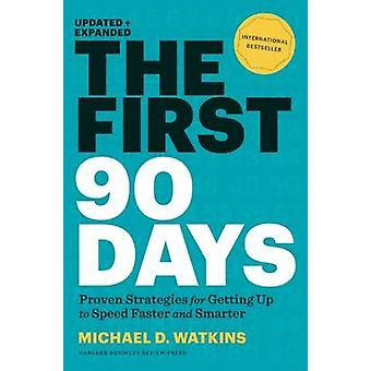 De eerste 90 dagen - bewezen strategieën voor de steeds sneller werken sneller een