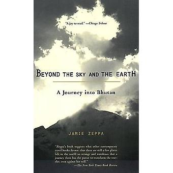 Beyond the Sky and the Earth by Jamie Zeppa - 9781573228152 Book