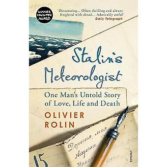 Stalin's Meteorologist - One Man's Untold Story of Love - Life and Dea