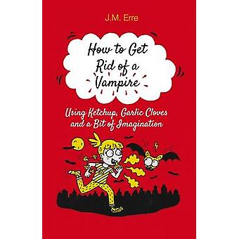 How to Get Rid of a Vampire - Using Ketchup - Garlic Cloves and a Bit