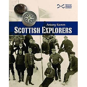 Scottish Explorers - Amazing Facts by Antony Kamm - 9781905267439 Book