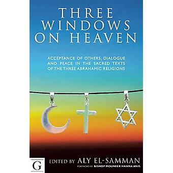 Three Windows on Heaven - Acceptance of Others - Dialogue and Peace in