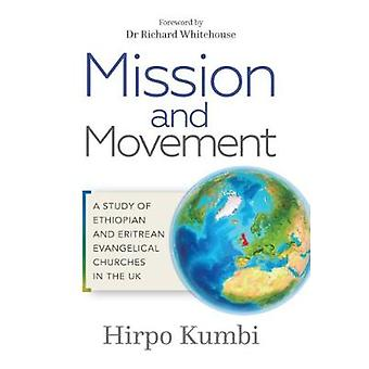 Mission and Movement - A Study of Ethiopian and Eritrean Evangelical C