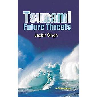 Tsunamis - Threats and Management by Jagbir Singh - 9789380026244 Book