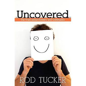 Uncovered by Rod Tucker