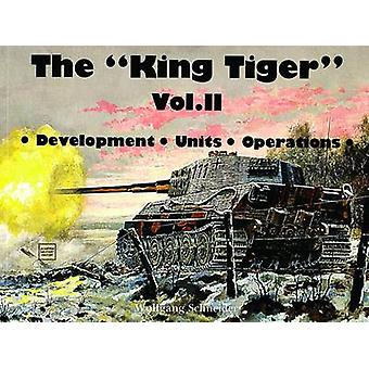 The King Tiger Tank - v. 2  by Wolfgang Schneider - 9780887402876 Book