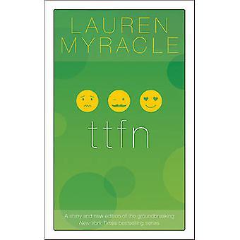 Ttfn (10th) by Lauren Myracle - 9781419711411 Book