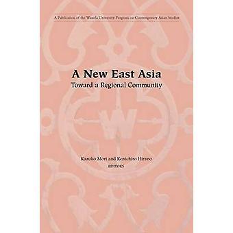 A New East Asia - Toward a Regional Community by Kazuko Mori - Kenichi