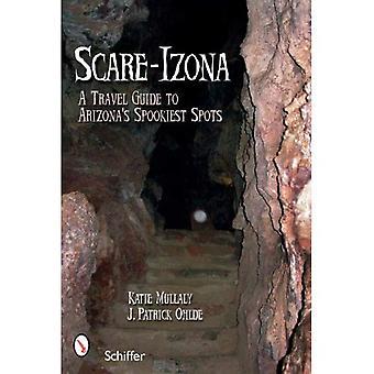 Skrämma-Izona: En Guide till Arizonas legendariska tillhåll
