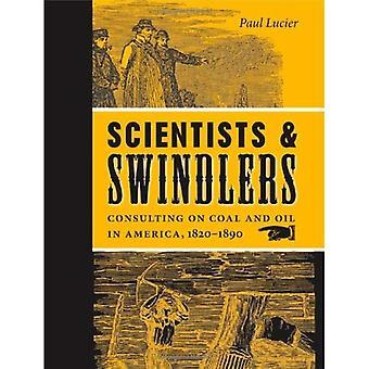 Cientistas e vigaristas: consultoria em carvão e petróleo na América, 1820-1890 (Johns Hopkins estudos na história da tecnologia)