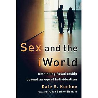 Sex och IWorld: Rethinking relation utöver en ålder av Individualism