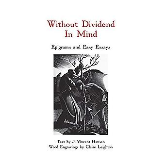 Without Dividend in Mind: Epigrams and Easy Essays
