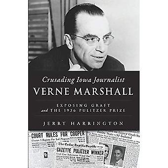 Crusading Iowa Journalist Verne Marshall: Exposing Graft and the 1936 Pulitzer Prize