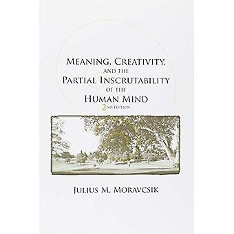 Meaning, Creativity, and the Partial Inscrutability of the Human Mind