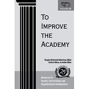 To Improve the Academy Vol. 25 : Resources for Faculty, Instructional, and Organizational Development