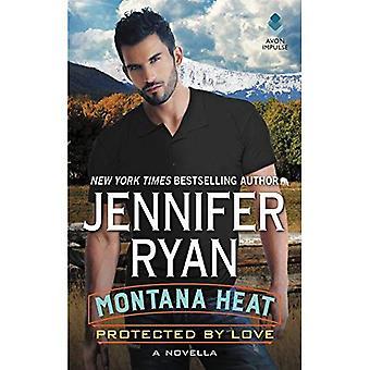 Montana serie: Beschermd door liefde: een novelle (Montana mannen)