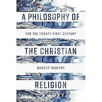 Filozofia religii chrześcijańskiej: dla XXI wieku
