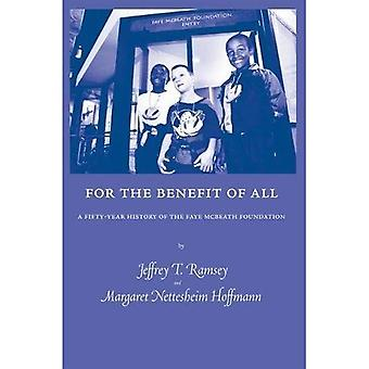 For the Benefit of All: A� Fifty-Year History of the Faye McBeath Foundation (Urban Life Series)