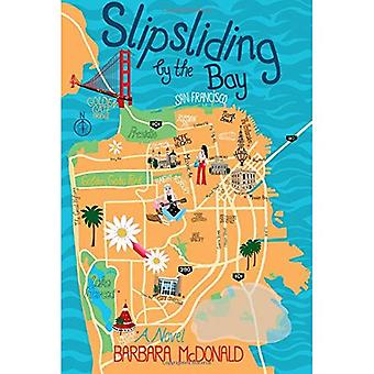 Slipsliding by the Bay