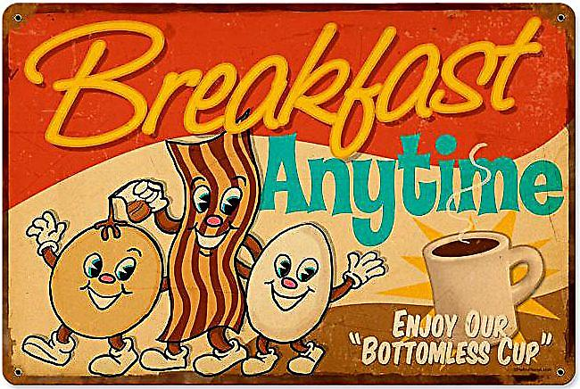 Breakfast Anytime rusted metal sign  (pst 1812)