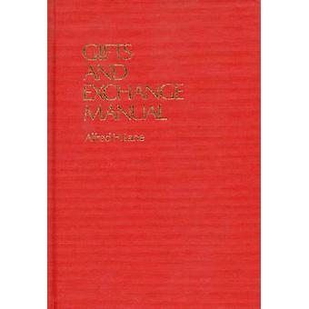 Gifts and Exchange Manual by Lane & Alfred H.