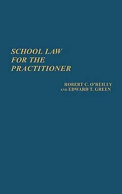 School Law for the Practitioner. by OReilly & Robert C.