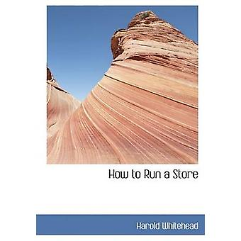 How to Run a Store by Whitehead & Harold