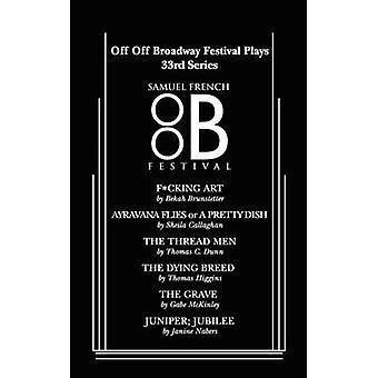 Off Off Broadway Festival Plays 33rd Series by Brunstetter & Bekah