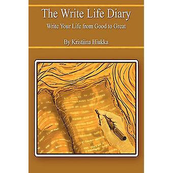 Het schrijven leven dagboek schrijven je leven van Good to Great door Hiukka & Kristiina