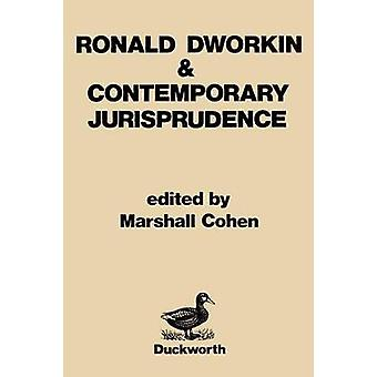 Ronald Dworkin and Contemporary Jurisprudence by Cohen & Marshall