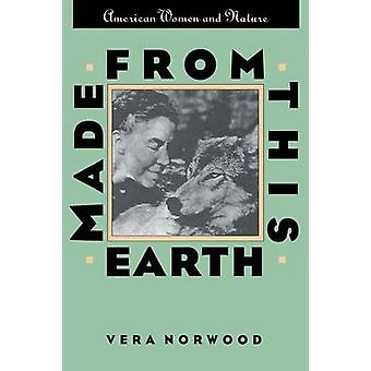Made from This Earth American Women and Nature by Norwood & Vera