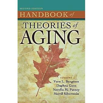 Handbook of Theories of Aging by Bengtson & Vern L.