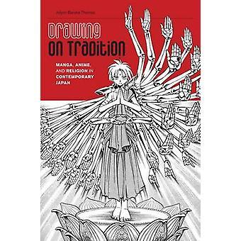 Ritning på Tradition Manga Anime och Religion i modern Japan av Thomas & Jolyon Baraka