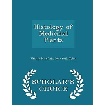 Histology of Medicinal Plants  Scholars Choice Edition by Mansfield & William