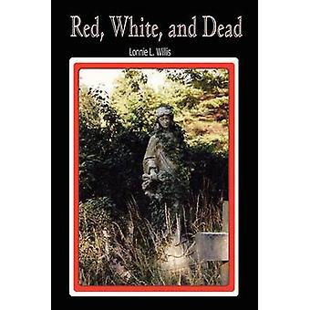 Blanc rouge et des morts par Willis & Lonnie L.