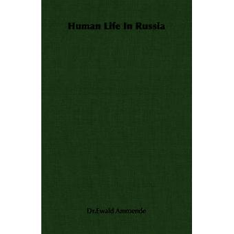 Human Life in Russia by Ammende & Ewald