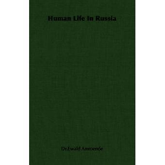 Vie humaine en Russie par Ammende & Ewald
