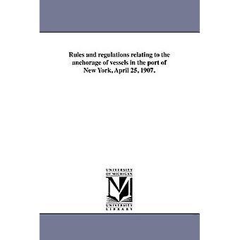 Regler og regulationer relaterende til forankring af skibe i havn på New York April 25 1907. af USA 's Bureau of Navigation Dep