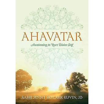 Ahavatar opvågning til din guddommelige Self af Kuvin JD & Rabbi Jenny sanglærke