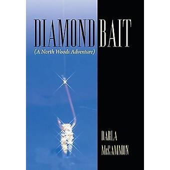 Diamond Bait A North Woods Adventure by McCammon & Darla