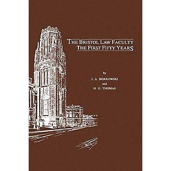 The Bristol Law Faculty The First Fifty Years by Borkowski & J. A.