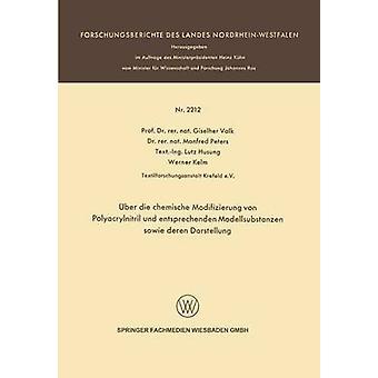 Uber Die Chemische Modifizierung Von Polyacrylnitril Und Entsprechenden Modellsubstanzen Sowie Deren Darstellung by Valk & Giselher