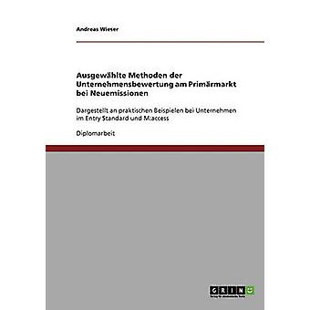 Ausgewhlte Methoden der Unternehmensbewertung am Primrmarkt bei Neuemissionen da Andreas & Wieser