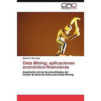 Data-Mining-Aplicaciones Econmicofinancieras von Carrasco Ramn A.